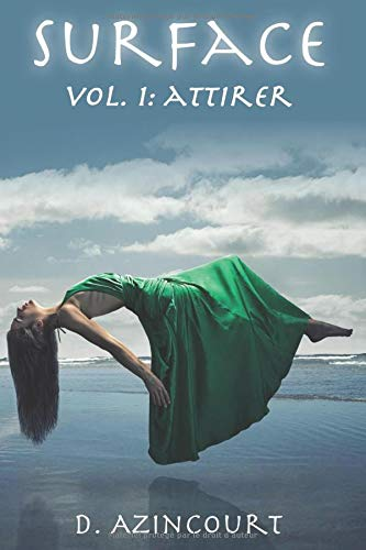 Surface: Attirer - Volume 1 (2e édition) de Independently published