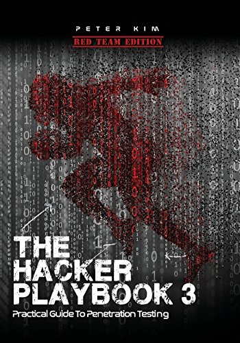 The Hacker Playbook 3: Practical Guide To Penetration Testing de Independently published