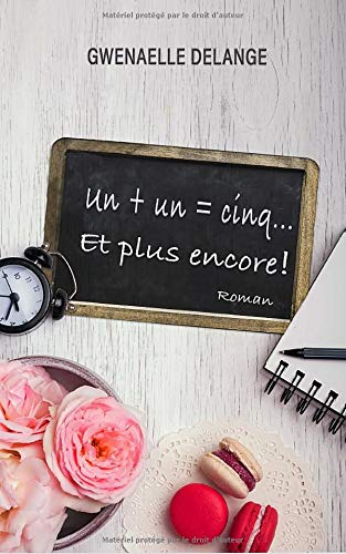 Un + un = cinq... Et plus encore ! de Independently published
