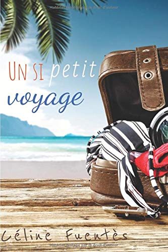 Un si petit voyage de Independently published