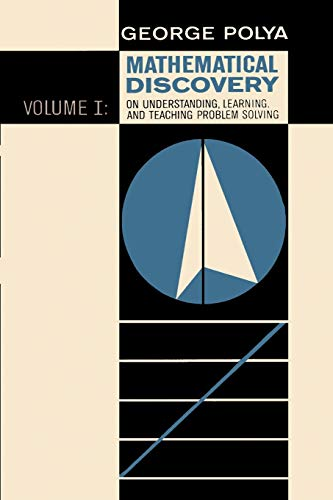 Mathematical Discovery on Understanding, Learning, and Teaching Problem Solving, Volume I de Ishi Press