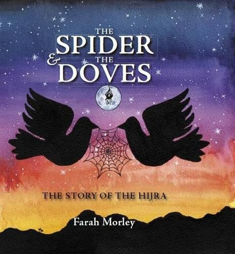 The Spider & The Doves: The Story of the Hijra de Islamic Foundation