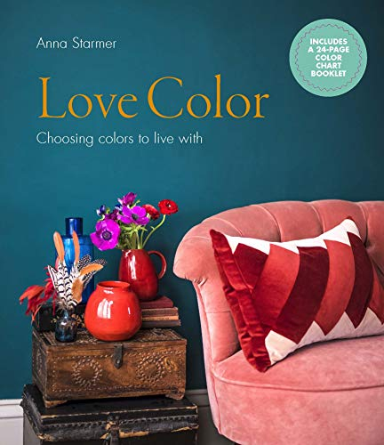 Love Color: Choosing Colors to Live With de The Ivy Press