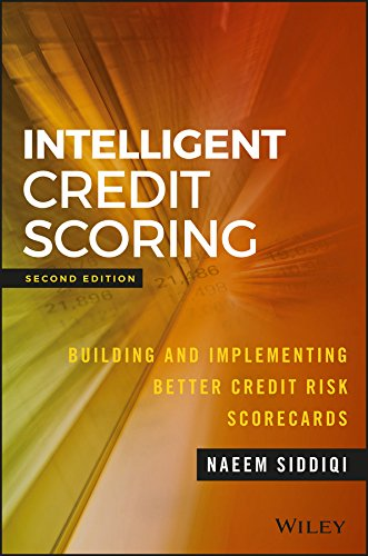 Intelligent Credit Scoring: Building and Implementing Better Credit Risk Scorecards de John Wiley & Sons Inc