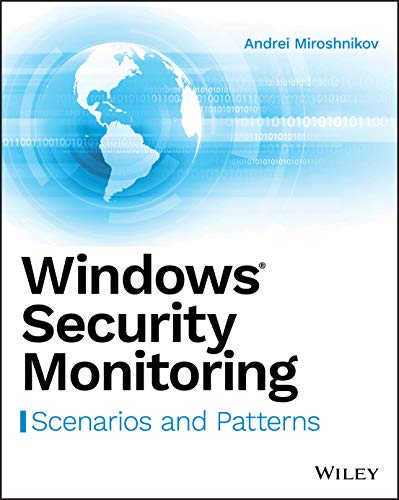 Windows Security Monitoring: Scenarios and Patterns de John Wiley & Sons Inc