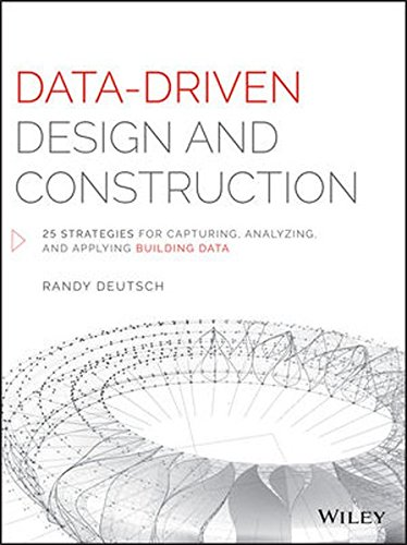Data-Driven Design and Construction: 25 Strategies for Capturing, Analyzing and Applying Building Data de John Wiley & Sons