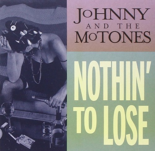 Nothin'to Lose [Import USA] de Johnny & The Mo-tones