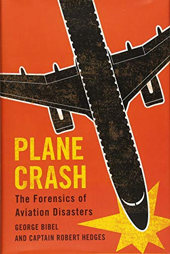 Plane Crash: The Forensics of Aviation Disasters de Johns Hopkins University Press