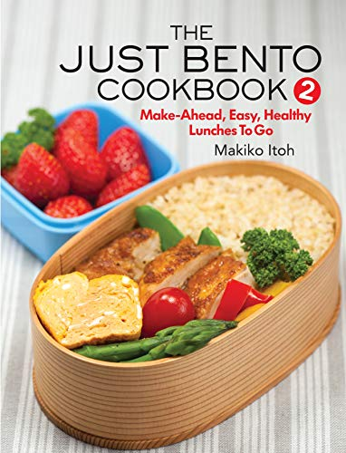The Just Bento Cookbook 2: Make-Ahead, Easy, Healthy Lunches To Go de Kodansha USA