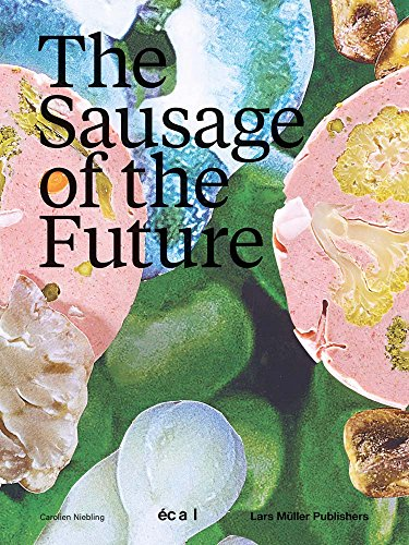 The sausage of the future de Lars Muller Publishers