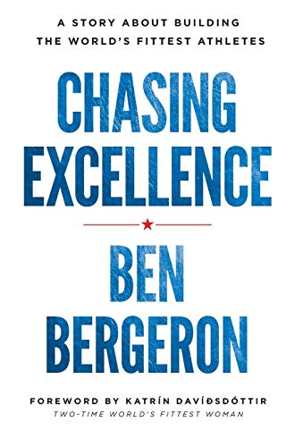 Chasing Excellence: A Story About Building the World's Fittest Athletes de Lioncrest Publishing