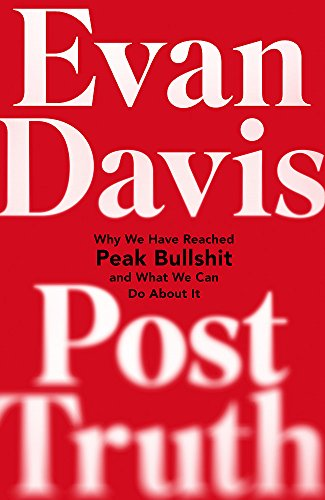 Post-Truth: Why We Have Reached Peak Bullshit and What We Can Do About It de Little, Brown