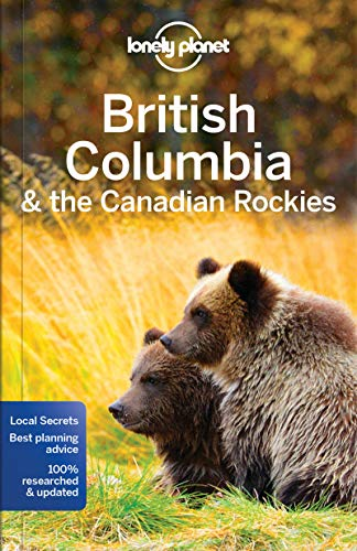 British Columbia & the Canadian Rockies - 7ed - Anglais de Lonely Planet