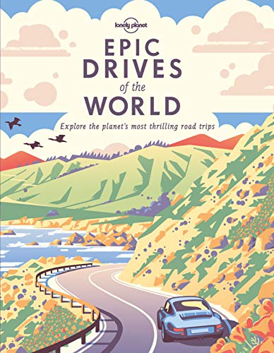 Epic Drives of the World - 1ed - Anglais de Lonely Planet