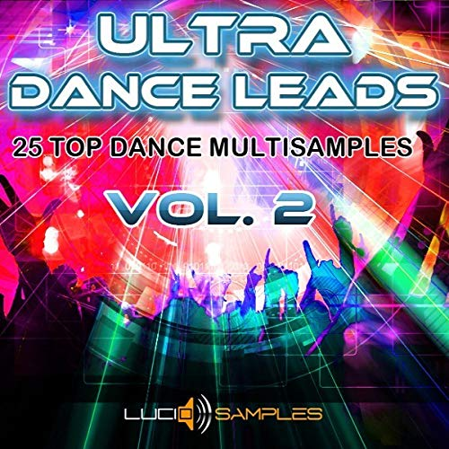 Ultra Dance Leads Vol. 2 - 25 Top Synth Multi Samples in SF2, SXT Formats [EXS24] [Download] de LucidSamples
