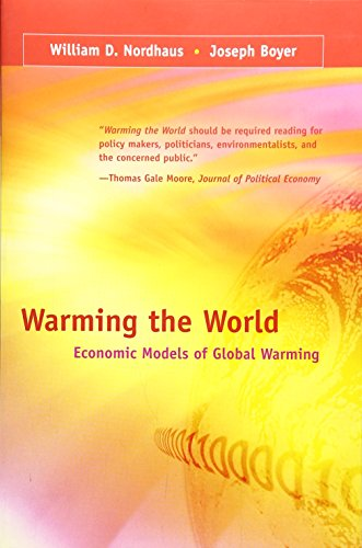 Warming the World: Economic Models of Global Warming de MIT Press