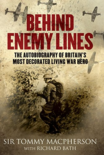Behind Enemy Lines: The Autobiography of Britain's Most Decorated Living War Hero de Mainstream Publishing