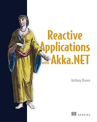 Reactive Applications with Akka.NET de Manning Publications