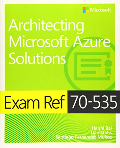 Exam Ref 70-535 Architecting Microsoft Azure Solutions de Microsoft Press