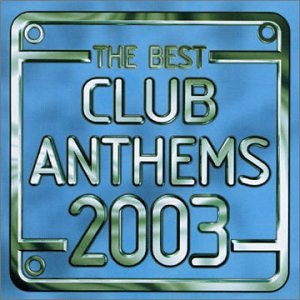 Best Club Anthems 2003 [Import anglais] de Mis
