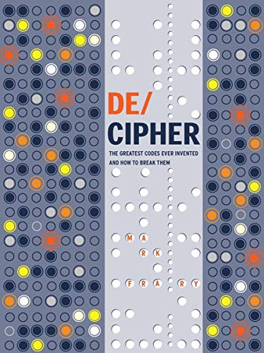 DE/CIPHER : The Greatest Codes Ever Invented and How to Break Them de Modern Books