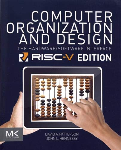 Computer Organization and Design RISC-V Edition: The Hardware Software Interface de Morgan Kaufmann Publishers In