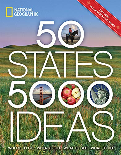 50 States, 5,000 Ideas: Where to Go, When to Go, What to See, What to Do de National Geographic