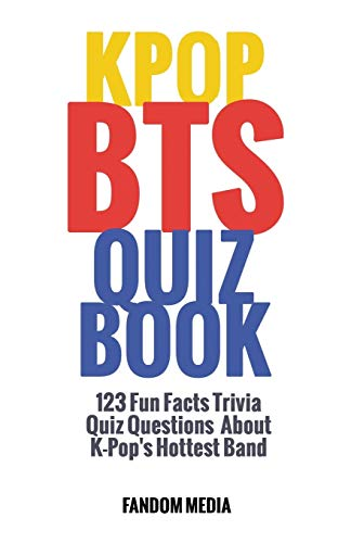 Kpop BTS Quiz Book: 123 Fun Facts Trivia Questions About  K-Pop's Hottest Band de NEW AMPERSAND PUBLISHING