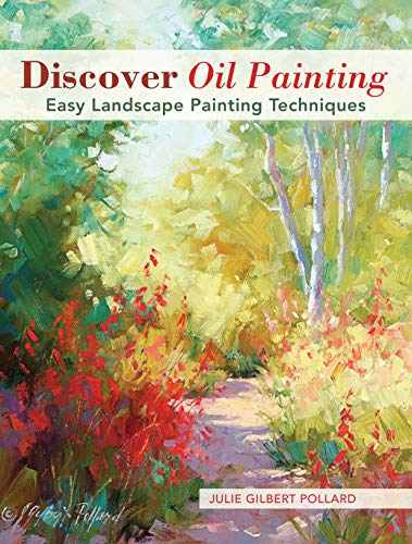 Discover Oil Painting: Easy Landscape Painting Techniques de North Light Books