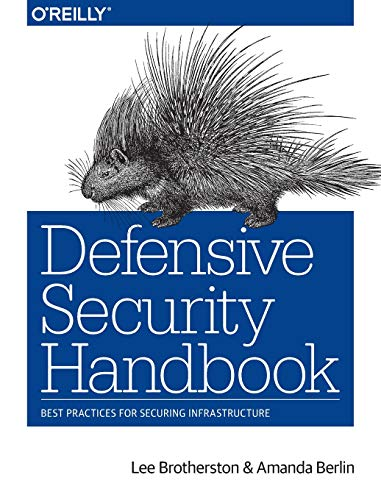 Defensive Security Handbook: Best Practices for Securing Infrastructure de O'Reilly Media, Inc, USA
