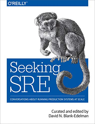 Seeking SRE: Conversations About Running Production Systems at Scale de O'Reilly Media, Inc, USA