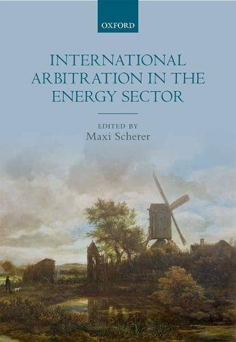 International Arbitration in the Energy Sector de OUP Oxford