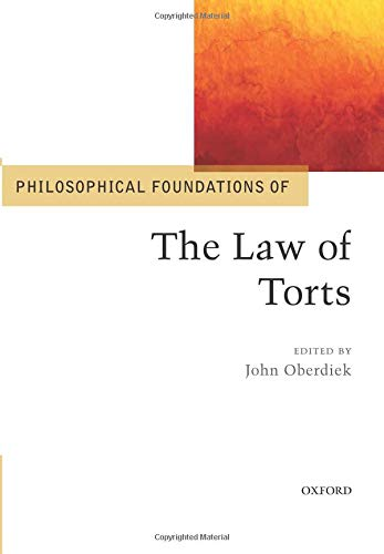 Philosophical Foundations of the Law of Torts (Philosophical Foundations of Law) de Oxford University Press