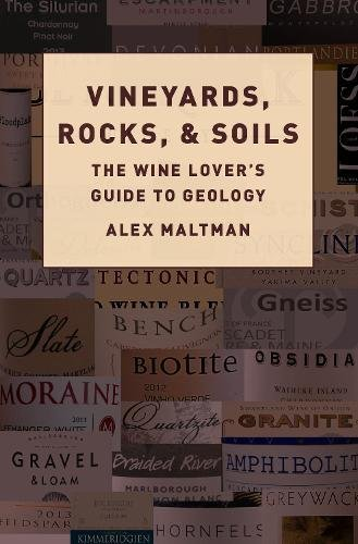 Vineyards, Rocks, and Soils: The Wine Lover's Guide to Geology de OUP USA