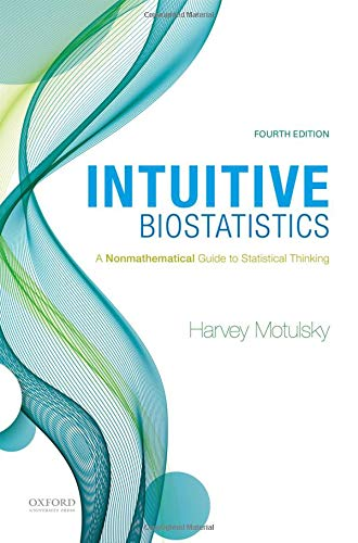 Intuitive Biostatistics: A Nonmathematical Guide to Statistical Thinking de OUP USA
