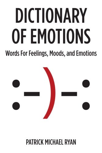 Dictionary of Emotions: Words For Feelings, Moods, and Emotions de PAMAXAMA