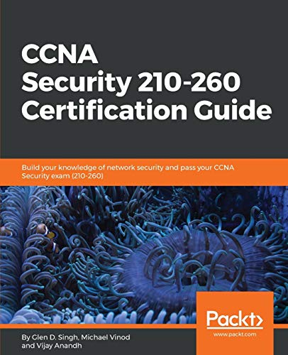 CCNA Security 210-260 Certification Guide: Build your knowledge of network security and pass your CCNA Security exam (210-260) de Packt Publishing