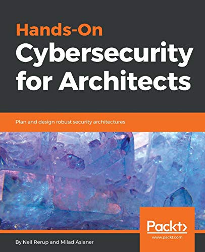 Hands-On Cybersecurity for Architects: Plan and design robust security architectures de Packt Publishing Limited