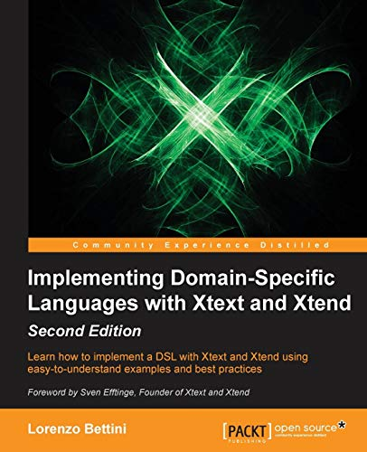 Implementing Domain-Specific Languages with Xtext and Xtend - Second Edition de Packt Publishing Limited