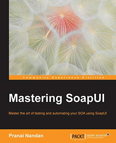 Mastering SoapUI de Packt Publishing Limited