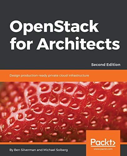 OpenStack for Architects: Design production-ready private cloud infrastructure, 2nd Edition de Packt Publishing Limited