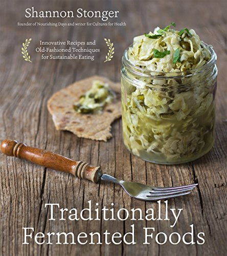 Traditionally Fermented Foods: Innovative Recipes and Old-Fashioned Techniques for Sustainable Eating de Page Street Publishing Co.