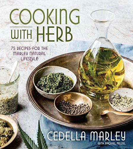 Cooking with Herb: 75 Recipes for the Marley Natural Lifestyle de Pam Krauss/Avery
