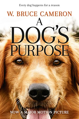 A Dog's Purpose. Film Tie-In : A novel for humans de Pan Books