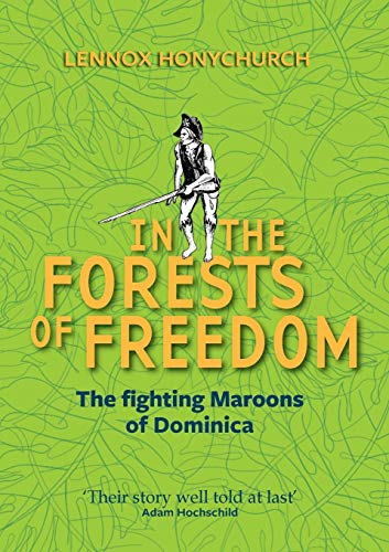 In the Forests of Freedom: The Fighting Maroons of Dominica de Papillote Press