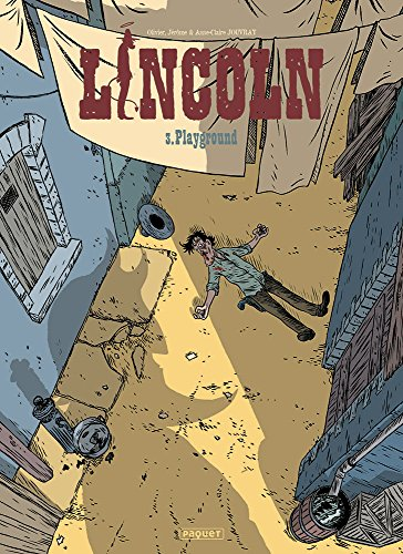 Lincoln, Tome 3 : Playground de Paquet