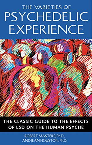 The Varieties of Psychedelic Experience: The Classic Guide to the Effects of LSD on the Human Psyche de Park Street Press