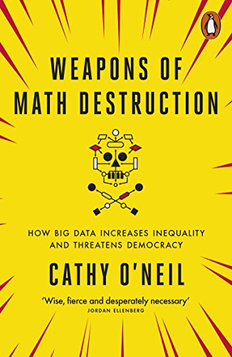 Weapons of Math Destruction : How Big Data Increases Inequality and Threatens Democracy de Penguin Books Ltd
