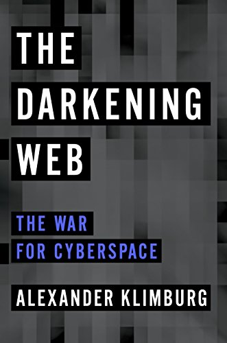 The Darkening Web: The War for Cyberspace de Penguin Press