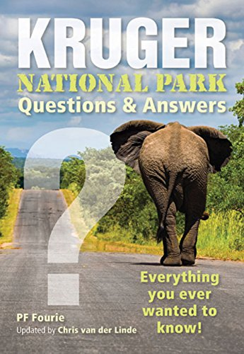 Kruger National Park - Questions & Answers: Everything You Ever Wanted to Know! de Penguin Random House South Africa